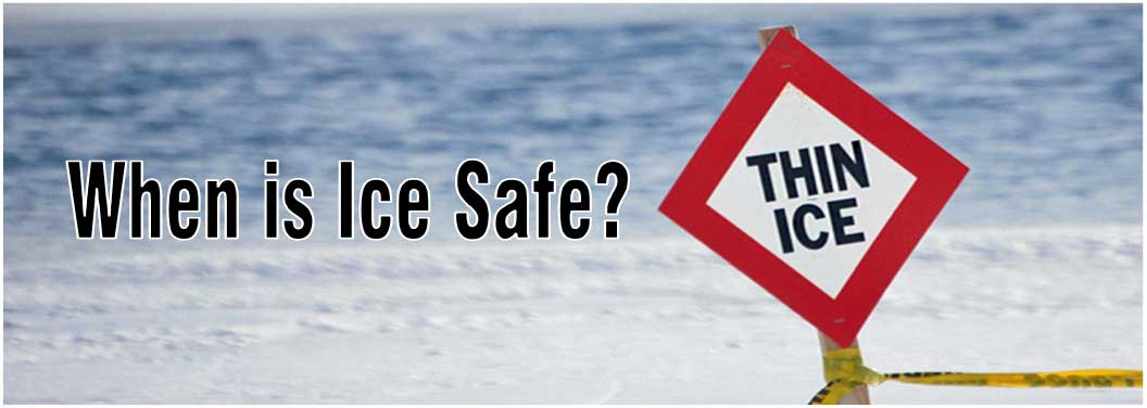 When is Ice Safe?